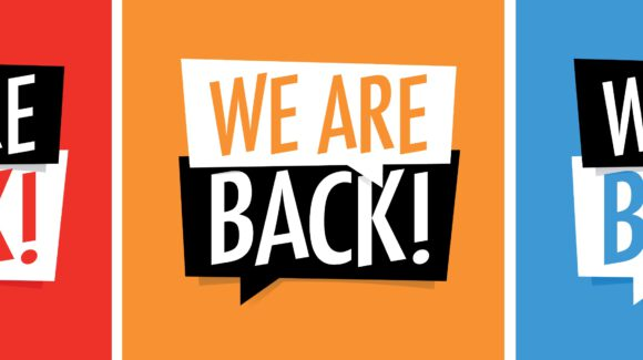 We are back! – Wir dürfen wieder öffnen